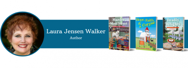 Banner with portrait of Laura Jensen Walker and book cover images of Murder Most Sweet; Hope, Faith, & a Corpse; and Deadly Delights